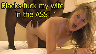 Black fucks my wife Jackie in the ass!